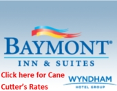 Baymont Inn & Suites (Click Here for Cane Cutter Rates)